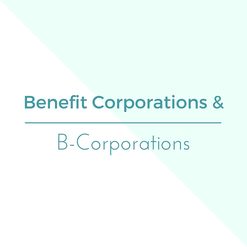 Wait Theres A Difference Benefit Corporations Versus B Corp